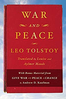 """""""War and Peace: With bonus material from Give War and Peace A Chance by Andrew D. Kaufman (English Edition)"""",作者:[Leo Tolstoy]"""