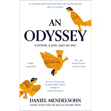 An Odyssey: A Father, A Son and an Epic: SHORTLISTED FOR THE BAILLIE GIFFORD PRIZE 2017 (English Edition)