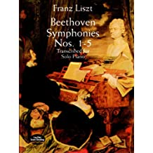 Beethoven Symphonies Nos. 1-5 Transcribed for Solo Piano (Dover Music for Piano) (English Edition)