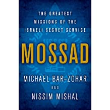 Mossad: The Greatest Missions of the Israeli Secret Service (English Edition)