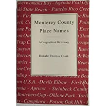 Monterey County Place Names: A Geographical Dictionary
