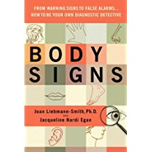 Body Signs: From Warning Signs to False Alarms...How to Be Your Own Diagnostic Detective (English Edition)
