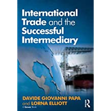 International Trade and the Successful Intermediary (English Edition)