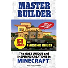 Master Builder 51 MORE Awesome Builds: The Most Unique and Inspiring Creations in Minecraft®™ (English Edition)
