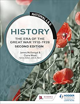 """""""National 4 & 5 History: The Era of the Great War 1900-1928: Second Edition (English Edition)"""",作者:[McGonigle, Jim, Wood, Claire]"""