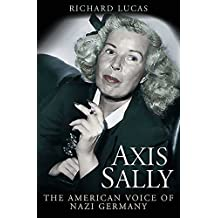 Axis Sally: The American Voice of Nazi Germany (English Edition)