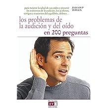 Los problemas de la audición y del oído en 200 preguntas (Spanish Edition)