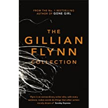 The Gillian Flynn Collection: Sharp Objects, Dark Places, Gone Girl (English Edition)