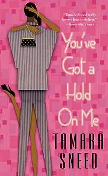 """You've Got a Hold On Me (English Edition)"",作者:[Tamara Sneed]"