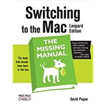 Switching to the Mac: The Missing Manual, Leopard Edition (English Edition)