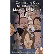 Connecting Kids to History with Museum Exhibitions (English Edition)