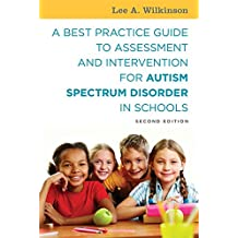 A Best Practice Guide to Assessment and Intervention for Autism Spectrum Disorder in Schools, Second Edition (English Edition)