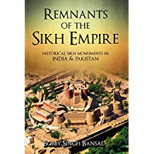 Remnants of the Sikh Empire: Historical Sikh Monuments in India & Pakistan (English Edition)