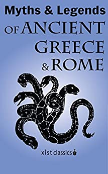 """Myths and Legends of Ancient Greece and Rome (Xist Classics) (English Edition)"",作者:[E.M. Berens]"