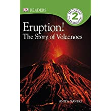 Eruption! The Story of Volcanoes (DK Readers Level 2) (English Edition)