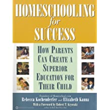 Homeschooling for Success: How Parents Can Create a Superior Education for Their Child (English Edition)
