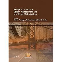 Bridge Maintenance, Safety, Management and Life-Cycle Optimization: Proceedings of the Fifth International IABMAS Conference, Philadelphia, USA, 11-15 ... Safety and Management) (English Edition)