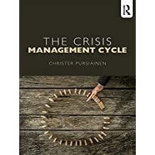 The Crisis Management Cycle: Theory and Practice (English Edition)