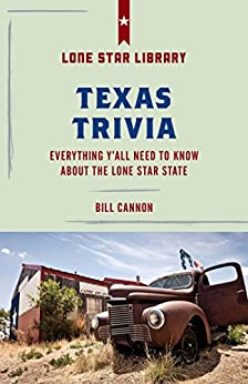 """Texas Trivia: Everything Y'all Need to Know about the Lone Star State (Lone Star Library) (English Edition)"",作者:[Cannon, Bill]"