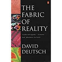 The Fabric of Reality: Towards a Theory of Everything (Penguin Science) (English Edition)