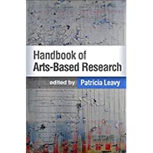 Handbook of Arts-Based Research (English Edition)
