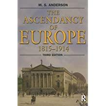 The Ascendancy of Europe: 1815-1914 (English Edition)