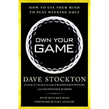 Own Your Game: How to Use Your Mind to Play Winning Golf (English Edition)