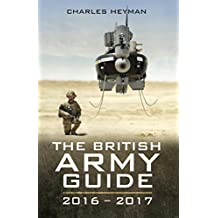The British Army Guide: 2016-2017 (English Edition)