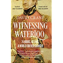 Witnessing Waterloo: 24 Hours, 48 Lives, A World Forever Changed (English Edition)
