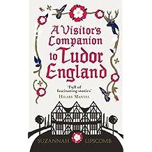 A Visitor's Companion to Tudor England (English Edition)