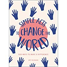 Simple Acts to Change the World: 500 Ways to Make a Difference (English Edition)