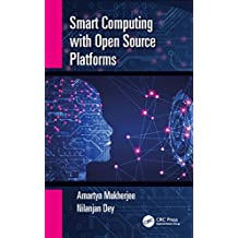 Smart Computing with Open Source Platforms (English Edition)