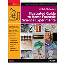 Illustrated Guide to Home Forensic Science Experiments: All Lab, No Lecture (Diy Science) (English Edition)