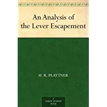An Analysis of the Lever Escapement (English Edition)