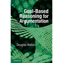 Goal-based Reasoning for Argumentation (English Edition)