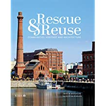 Rescue and Reuse: Communities, Heritage and Architecture (English Edition)
