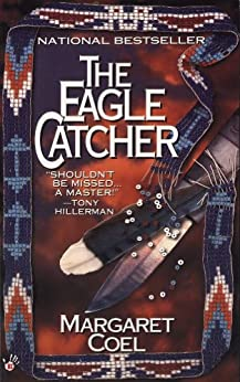 """The Eagle Catcher (A Wind River Mystery Book 1) (English Edition)"",作者:[Coel, Margaret]"
