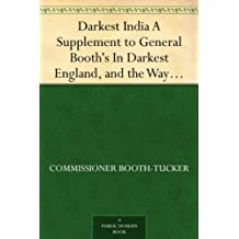 "Darkest India A Supplement to General Booth's ""In Darkest England, and the Way Out"" (English Edition)"