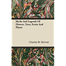 Myths and Legends of Flowers, Trees, Fruits and Plants (English Edition)