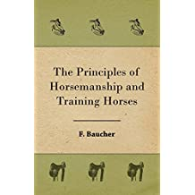 The Principles of Horsemanship and Training Horses (English Edition)