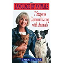 The Language of Animals: 7 Steps to Communicating with Animals (English Edition)