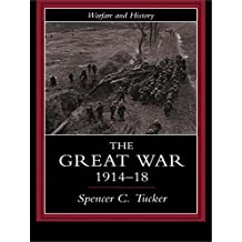 The Great War, 1914-1918: The Cartoonists' Vision (Warfare and History) (English Edition)