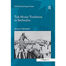 Tuk Music Tradition in Barbados (SOAS Studies in Music Series) (English Edition)