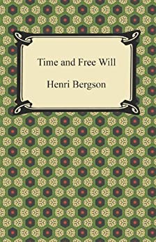 """Time and Free Will: An Essay on the Immediate Data of Consciousness (English Edition)"",作者:[Bergson, Henri]"