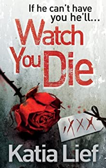"""Watch You Die (English Edition)"",作者:[Lief, Katia]"