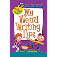 My Weird Writing Tips (My Weird School) (English Edition)