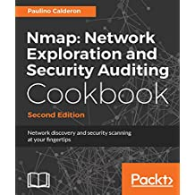 Nmap: Network Exploration and Security Auditing Cookbook - Second Edition: Network discovery and security scanning at your fingertips (English Edition)