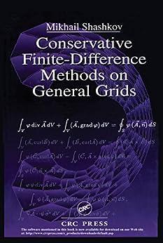 """Conservative Finite-Difference Methods on General Grids (Symbolic & Numeric Computation Book 6) (English Edition)"",作者:[Shashkov, Mikhail]"
