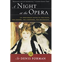A Night at the Opera: An Irreverent Guide to The Plots, The Singers, The Composers, The Recordings (Modern Library (Paperback)) (English Edition)