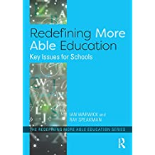 Redefining More Able Education: Key Issues for Schools (English Edition)